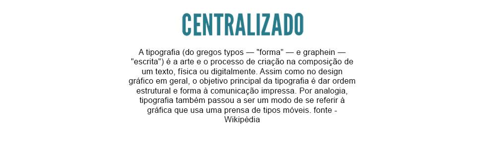 tipografia - alinhamento centralizado