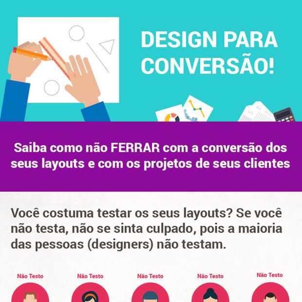 Design para Conversão: Saiba como não ferrar com o projeto dos seus clientes!