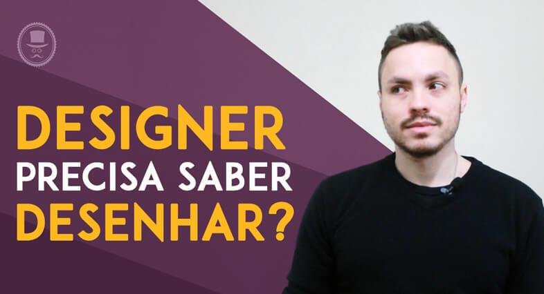 designer-precisa-saber-desenhar