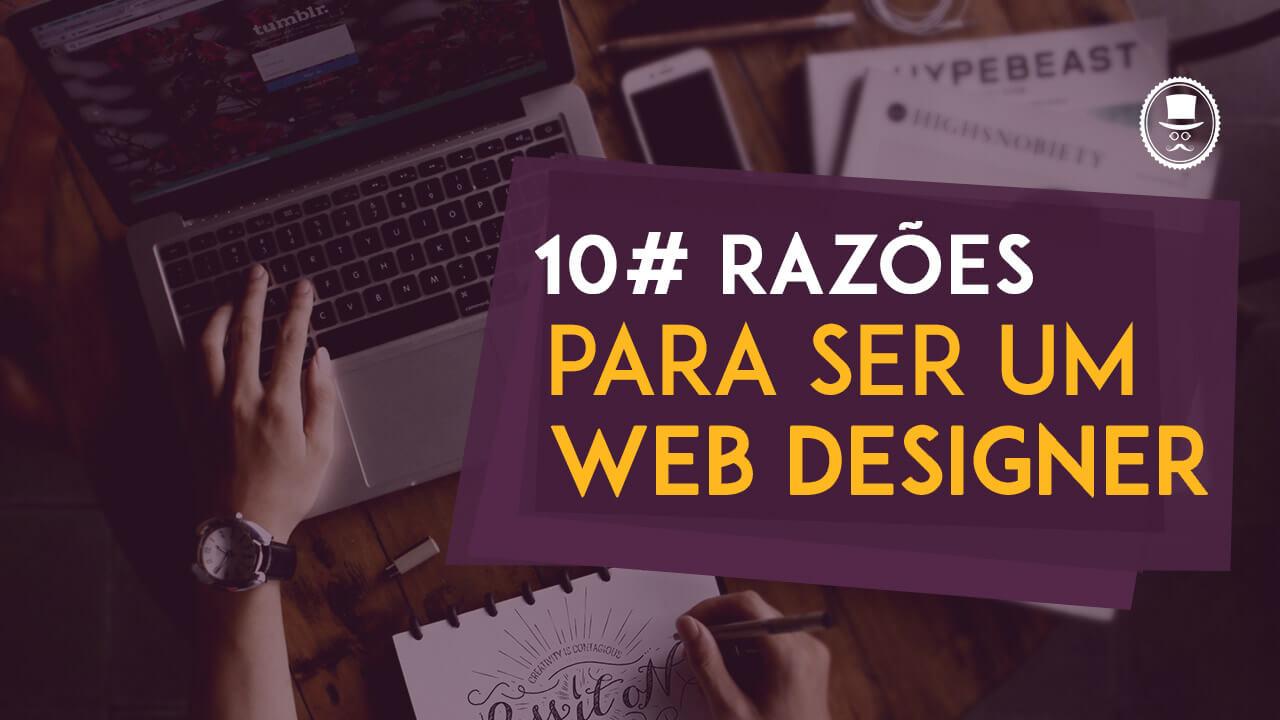 10-razoes-para-voce-ser-um-Web-Designer (1)