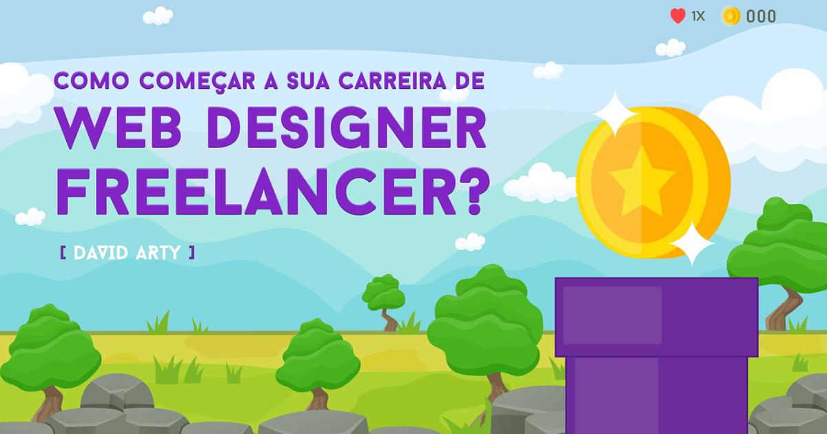 como começar carreira de web designer freelancer