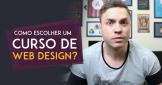 Curso de Web Designer - Como escolher um?