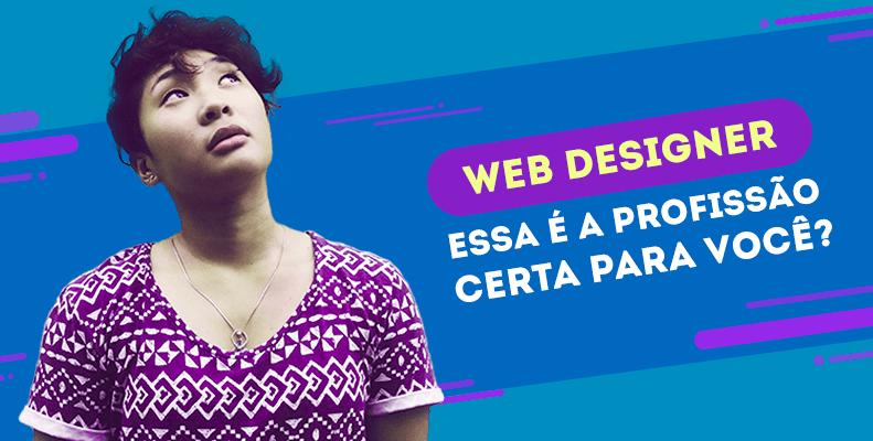 Web Designer: essa a profissão é certa para você?