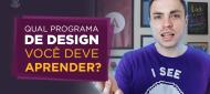 qual programa de design você deve aprender