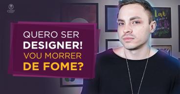 Quero ser Designer! Vou passar fome?