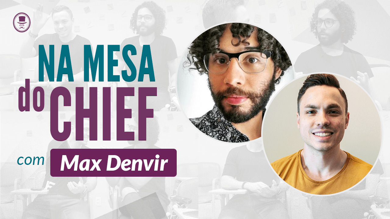 Max Denvir - Na mesa do chief