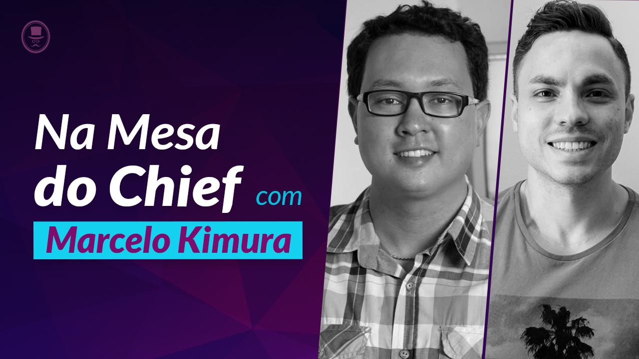 Entrevista com o Designer Marcelo Kimura - Na mesa do Chief