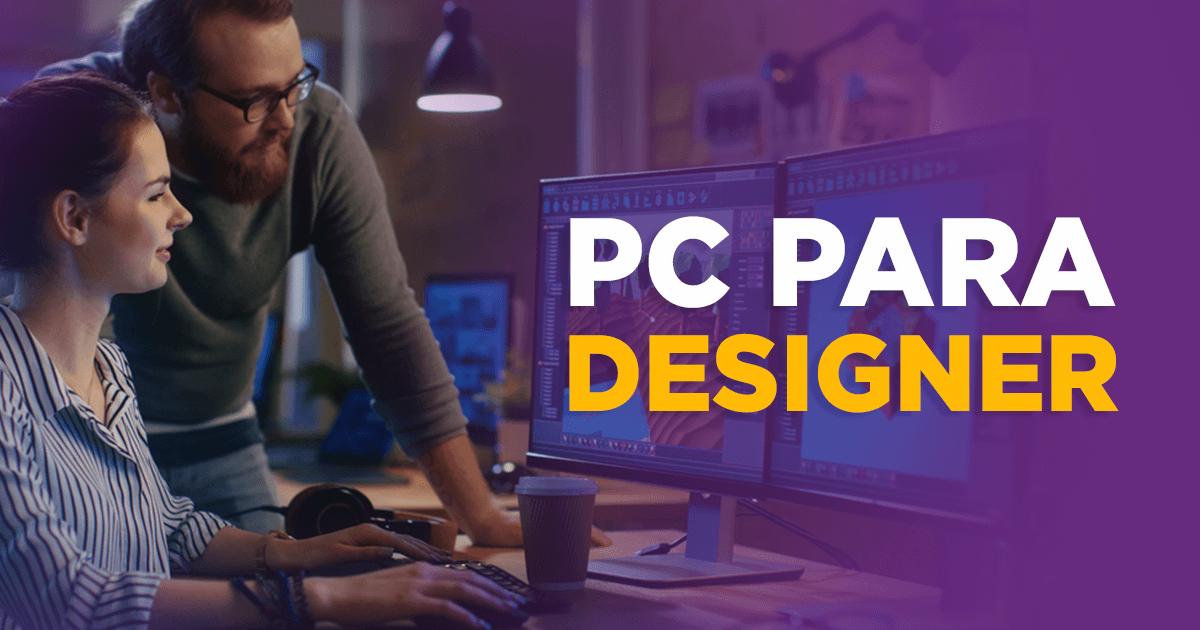 PC para Designer