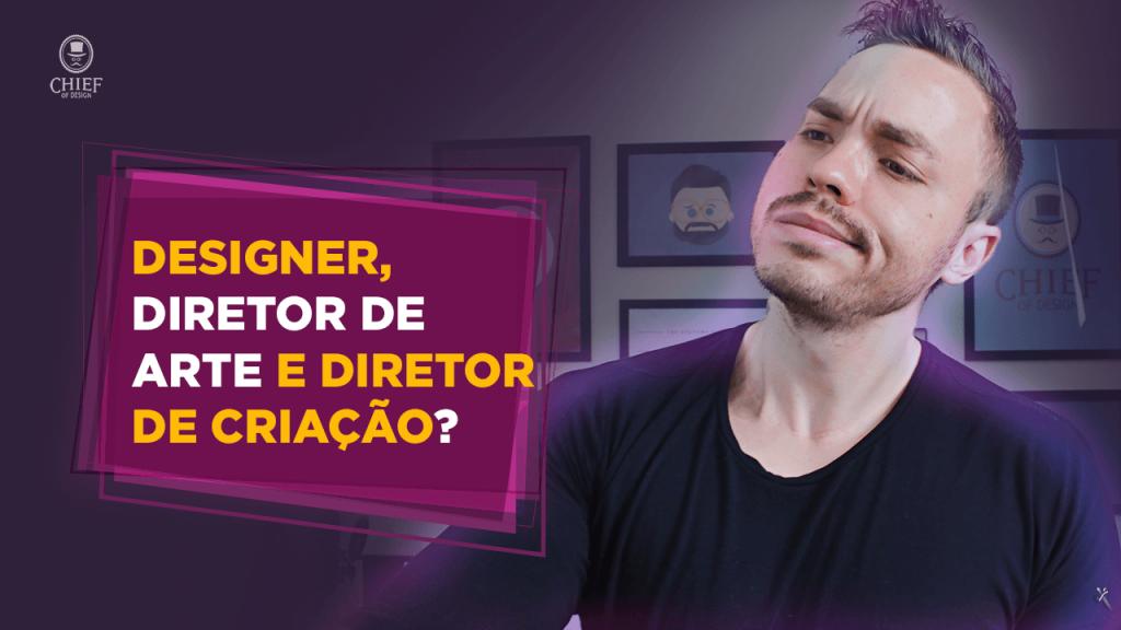 Qual a diferença entre Designer, Diretor de Arte e Diretor de Criação?