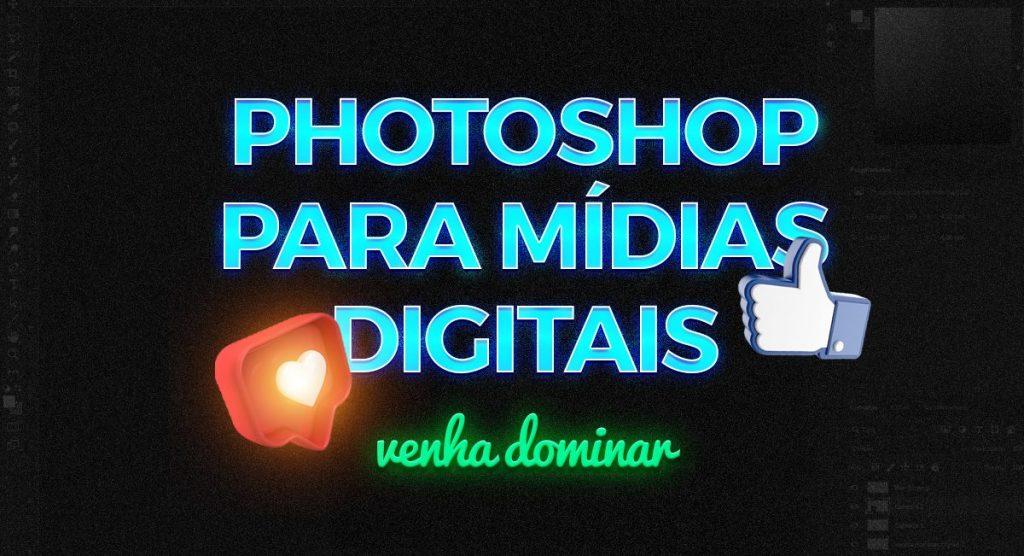 Curso de Photoshop para mídiias Digitais