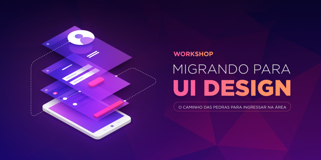 Workshop - Migrando para UI Design