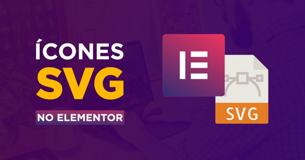 ícones e imagens SVG no Elementor