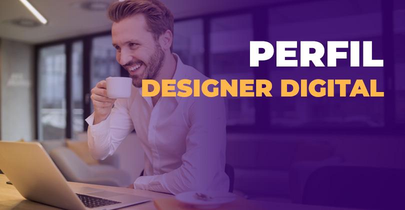perfil do designer digital