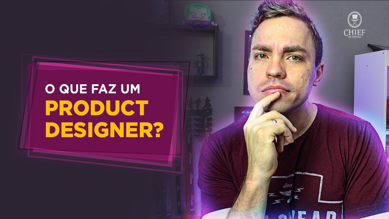O que faz um Product Designer?