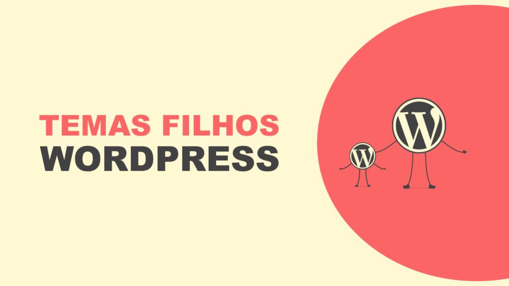 Temas filhos WordPress